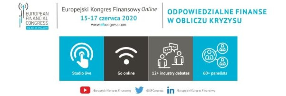 The Online EFC  New reality – new formula of the European Financial Congress – 15th-17th of June 2020