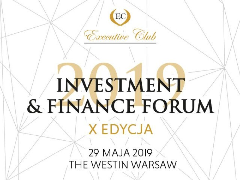 10th edition of Investment & Finance Forum soon in Warsaw!
