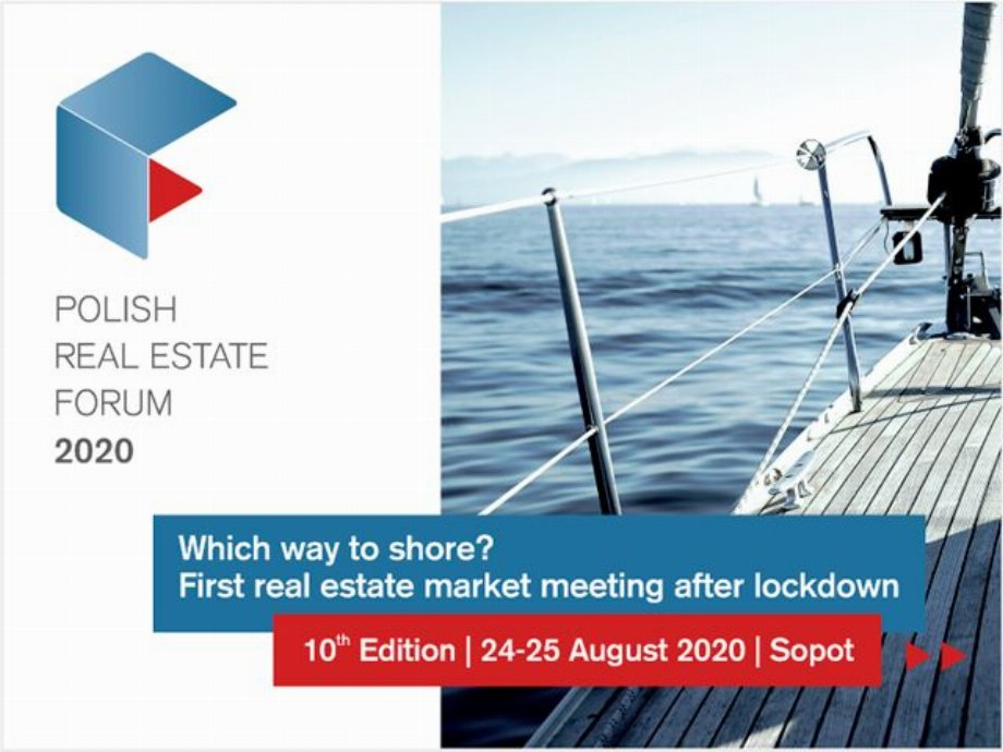 The real estate market in uncharted waters (The 2020 Polish Real Estate Forum conference)